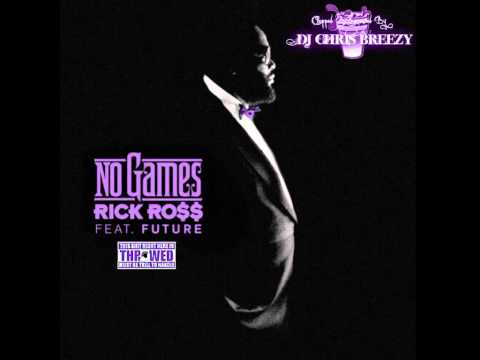 No Games-Rick Ross Feat. Future (Chopped & Screwed By DJ Chris Breezy)