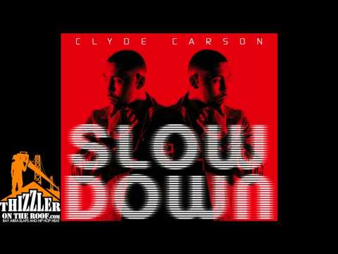 Clyde Carson - Slow Down (Megamix) ft. Gucci Mane, E-40, Game, Dom Kennedy, Ya Boy, Problem & iamsu!