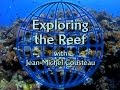 Exploring the Reef with Jean-Michel Cousteau