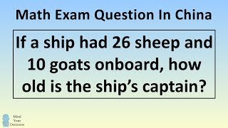 "The REAL Answer To The Viral Chinese Math Problem ""How Old Is The Captain?"""