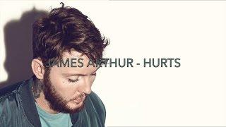 James Arthur - Hurts (lyrics)