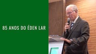 Culto de comemoração pelos 85 anos do Éden Lar