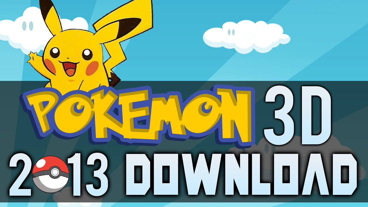 Pokemon 3d 2013 download youtube - Pokemon 3d download ...