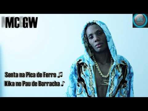 MC GW - Senta na Pica de Ferro, Kika no Pau de Borracha ♫ - Lançamento 2013