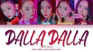 "ITZY (있지) ""DALLA DALLA(달라달라)"" (Color Coded Lyrics Eng/Rom/Han/가사)"