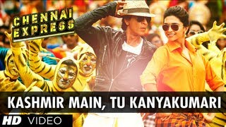 Chennai Express Video Song - Kashmir Main Tu Kanyakumari
