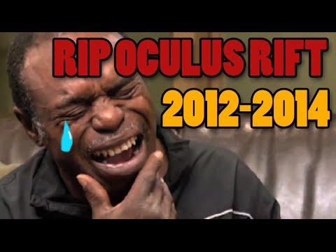 RIP Oculus 2012-2014