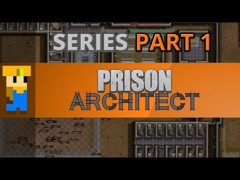 Let's Play: Prison Architect - Part 1 - Planning