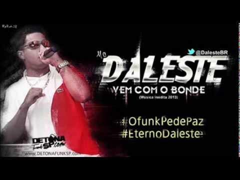 MC Daleste - Vem Com o Bonde ( Música Nova Inédita ) 2013