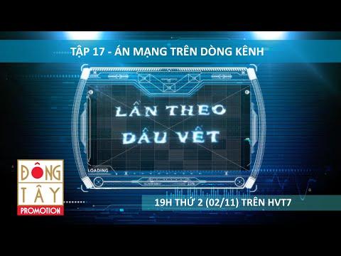LẦN THEO DẤU VẾT | TẬP 17 - ÁN MẠNG TRÊN DÒNG KÊNH (02/11/2015)