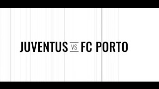Champions League | Juventus vs. Porto: Round 2