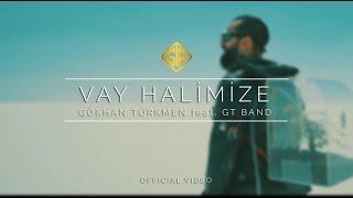 Gökhan Türkmen feat. GT Band - Vay Halimize