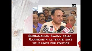 Subramanian Swamy's sensational comments on Rajinikanth's ..