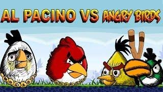 Al Pacino Meets Angry Birds