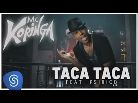 10/01/2017 - Taca taca - Mc Koringa feat. Psirico