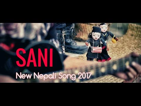 New Nepali Song - SANI | Deepak Bajracharya | Official Music Video