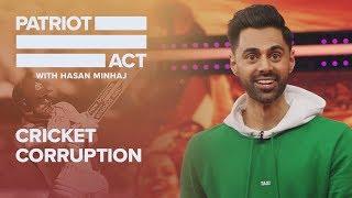 Cricket Corruption | Patriot Act with Hasan Minhaj | Netflix