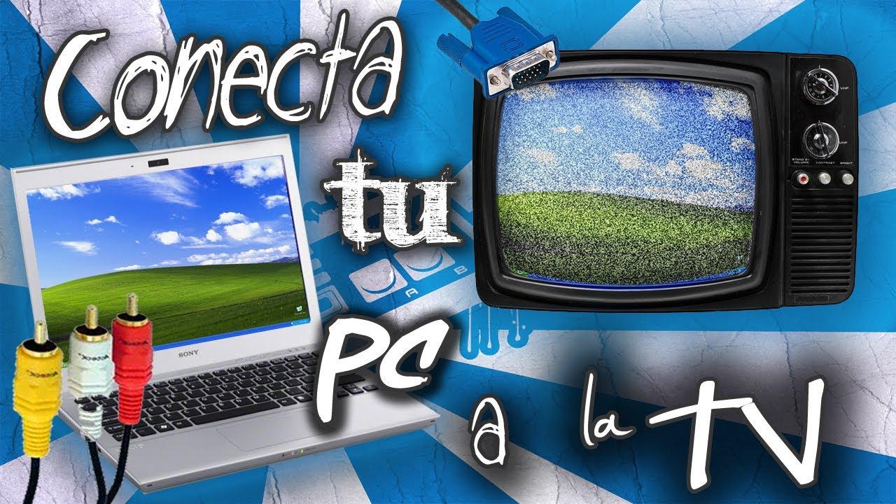 Como Conectar Pc O Laptop A Una Televisi 243 N Analogica