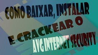 Como Baixar E Crackear O AVG Internet Security 2013 Até