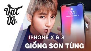 """""""iPhone 8 và iPhone X chả khác gì Sơn Tùng"""""""