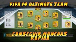 COMO CONSEGUIR MONEDAS RAPIDO EN ULTIMATE TEAM FIFA 14