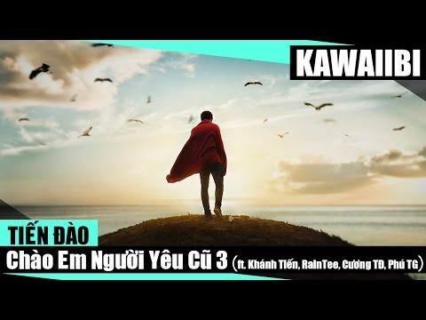 Chào Em Người Yêu Cũ (Part 3) - Tiến Đào ft. Khánh Tiến, RainTee, Cương TĐ & Phú TG [ Video Lyrics ]