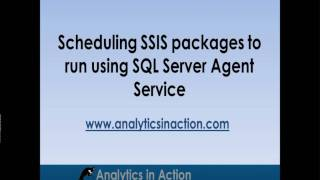 Scheduling SSIS Packages To Run Using SQL Server Agent
