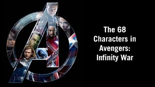 (Marvel Studios) The 68 Characters in Avengers: Infinity War