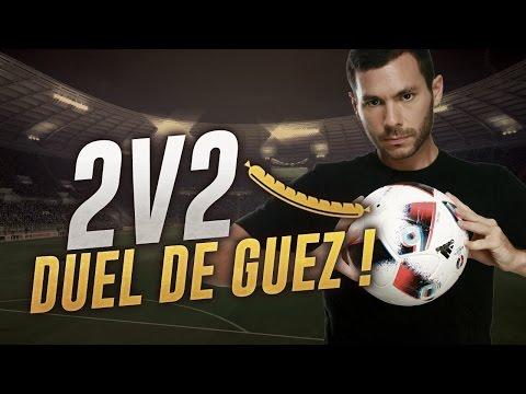 FIFA 17 - 2V2 - DUEL DE GUEZ !