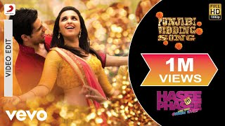 Hasee Toh Phasee - Punjabi Wedding Song | Parineeti, Sidharth