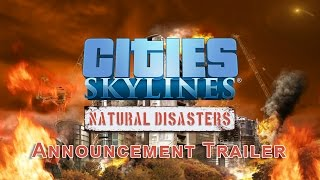 Cities: Skylines - Natural Disasters Bejelentés Trailer