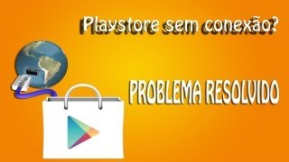 Play Store Sem Conexão Problema Resolvido(HD) ROOT