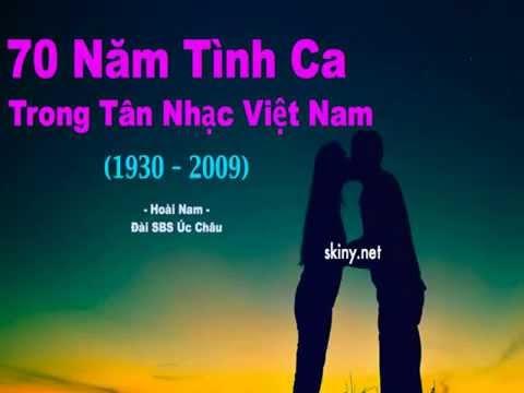 70 Năm Tình Ca Trong Tân Nhạc Việt Nam - Phần 01 – Nguyễn Văn Tuyên, Đặng Thế Phong