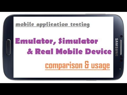Mobile Application Testing - Emulators v/s Simulators & Real Mobile Device - Comparison & Usage