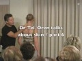 Dr Tel-Oren talks about skin_part 6 of 7.m4v