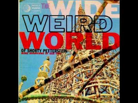Shorty Petterstein - The Wide Weird World Of Shorty Petterstein