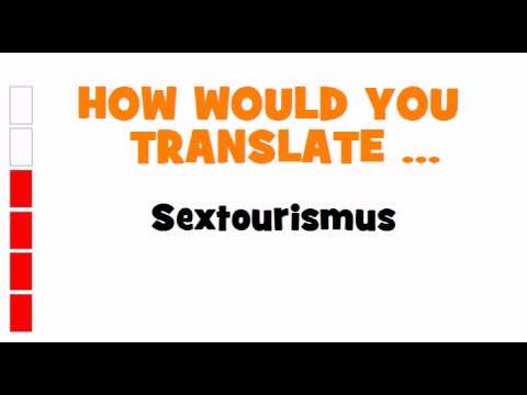 GERMAN TRANSLATION QUIZ = Sextourismus