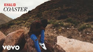 Khalid - Coaster (Official Audio)