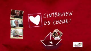 L'interview du Cœur