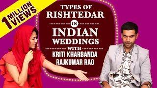 Types of Rishtedaars in Indian Weddings Ft. Rajkummar & Kriti | Shaadi Mein Zaroor Aana
