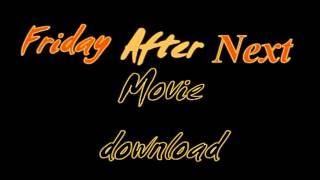 Friday After Next Movie Download