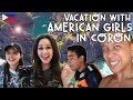 VACATION WITH AMERICAN GIRLS IN CORON PHILIPPINES
