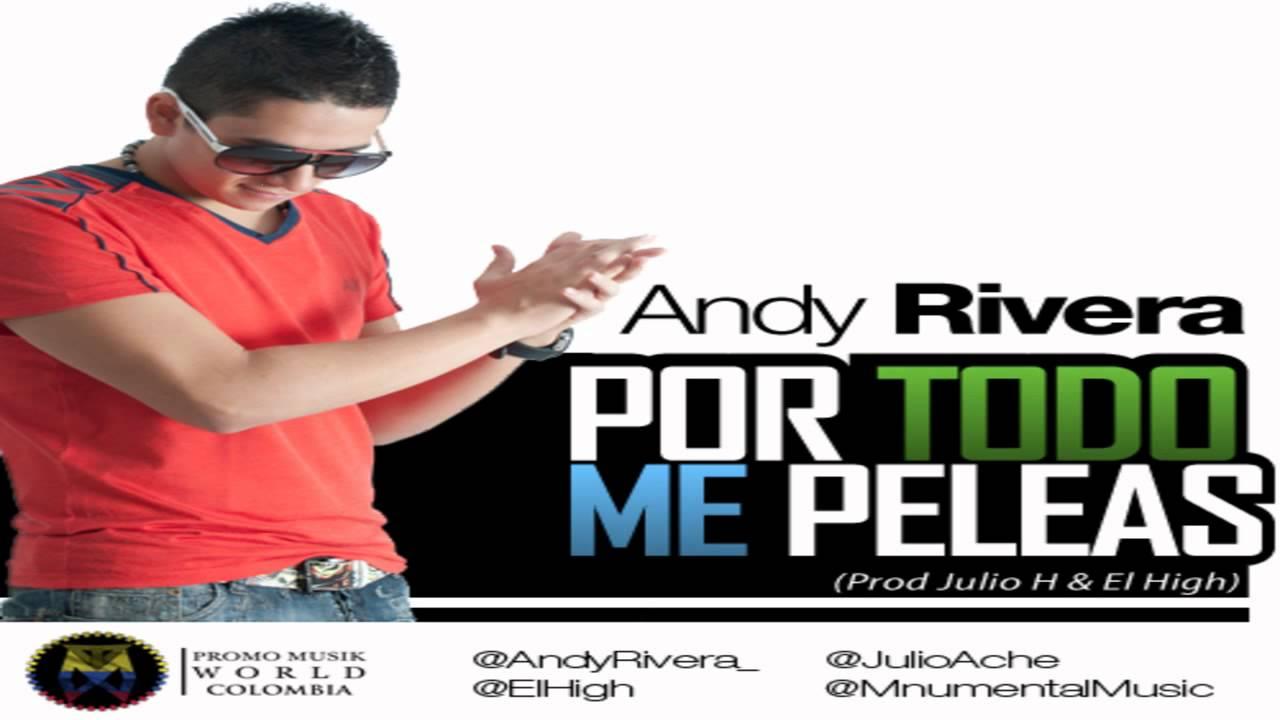 Andy Rivera - Por Todo Me Peleas