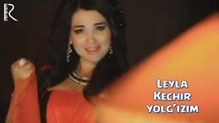 Превью из музыкального клипа Лейла - Кечир ёлгизим