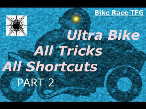 Bike Race TFG] ULTRA BIKE *ALL TRICKS* *ALL SHORTCUTS* (PART 2)