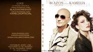 Blazon OneShot feat. Kamelia - Trecem Peste