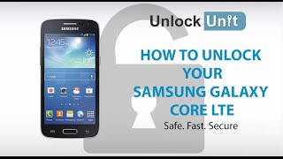 UNLOCK Samsung Galaxy Core LTE HOW TO UNLOCK YOUR