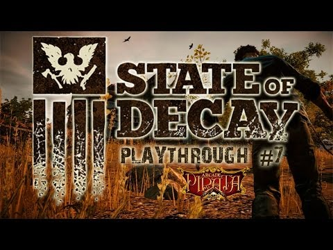 State of Decay - Playthrough #7 Marcus Death