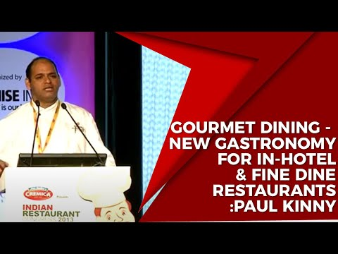 Gourmet Dining - New Gastronomy for In-Hotel & Fine Dine Restaurants :Paul Kinny