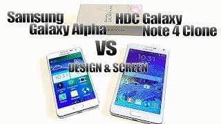 Samsung Galaxy Alpha Vs. HDC Note 4 Clone/Replica [DESIGN